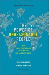 Imgname--new_book_the_power_of_unreasonable_people---50226711--images--unreasonable-social-entrepreneur